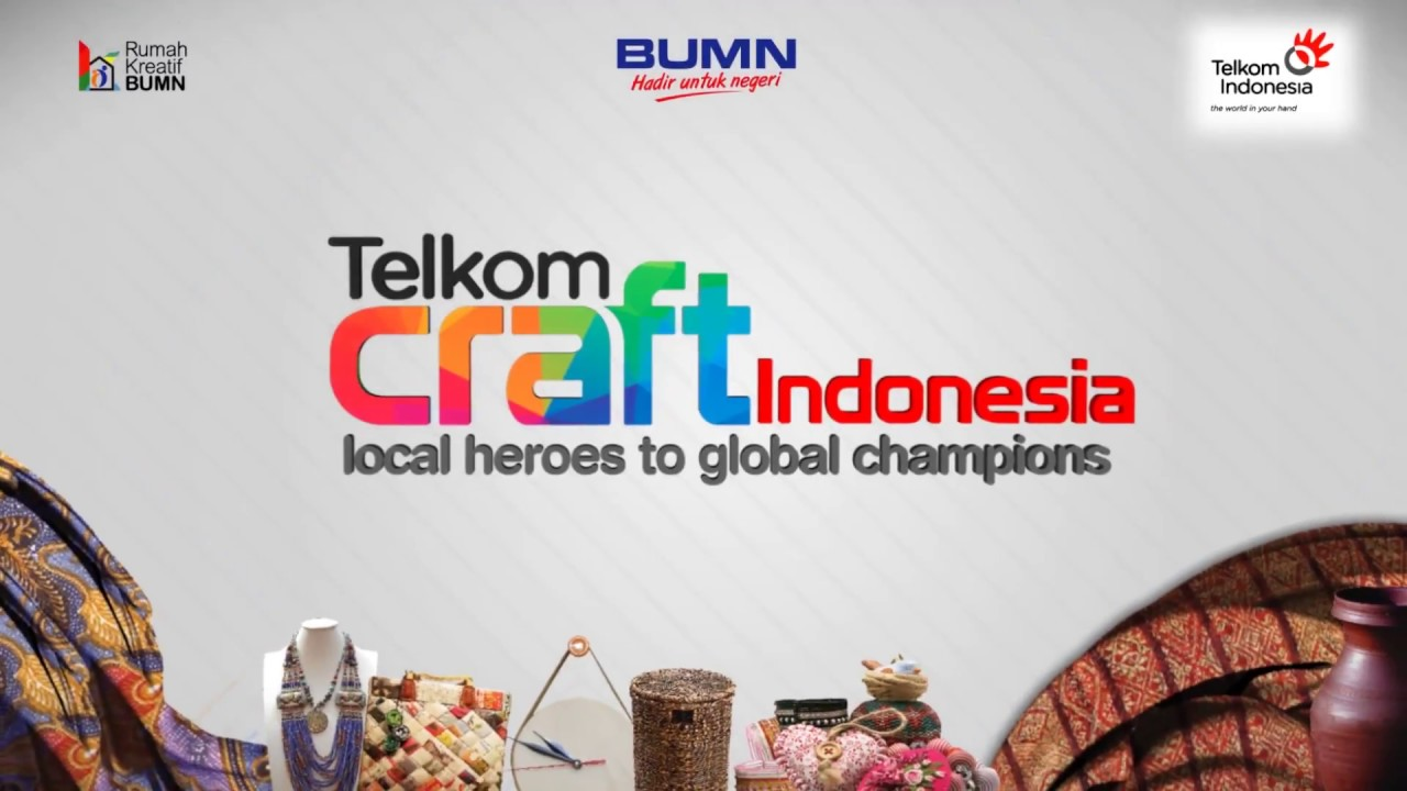 Telkom Craft Indonesia -Fashion Exhibition, Handicraft and Culinary