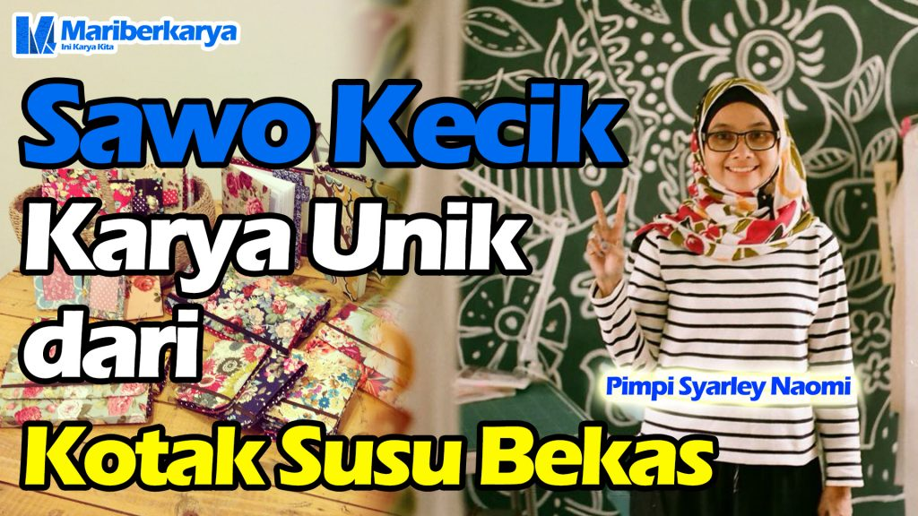 Sawo Kecik-Unique work of used milk box