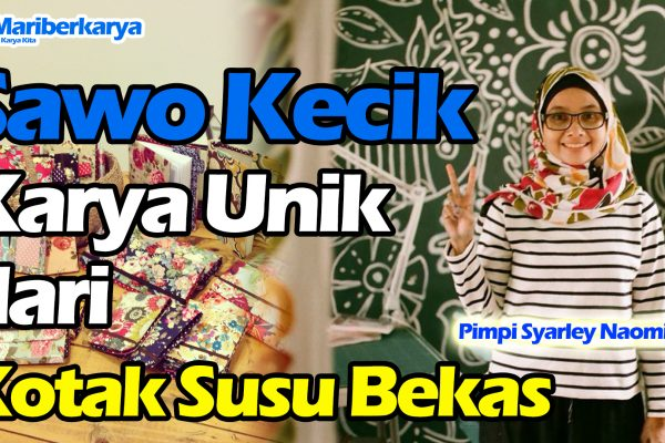 Sawo Kecik, Unique Product from Used Milk Box